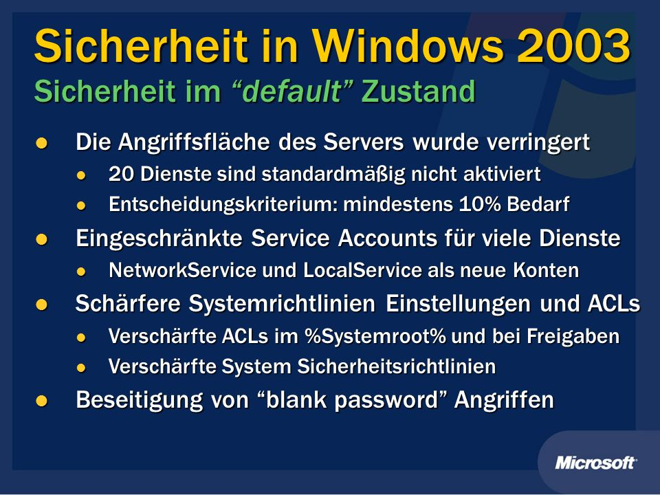 Sicherheit in Windows 2003 Sicherheit im default Zustand