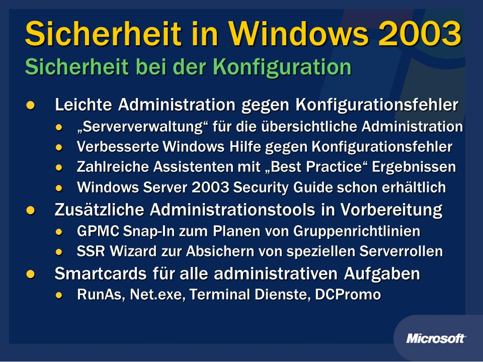 Sicherheit in Windows 2003 Sicherheit bei der Konfiguration