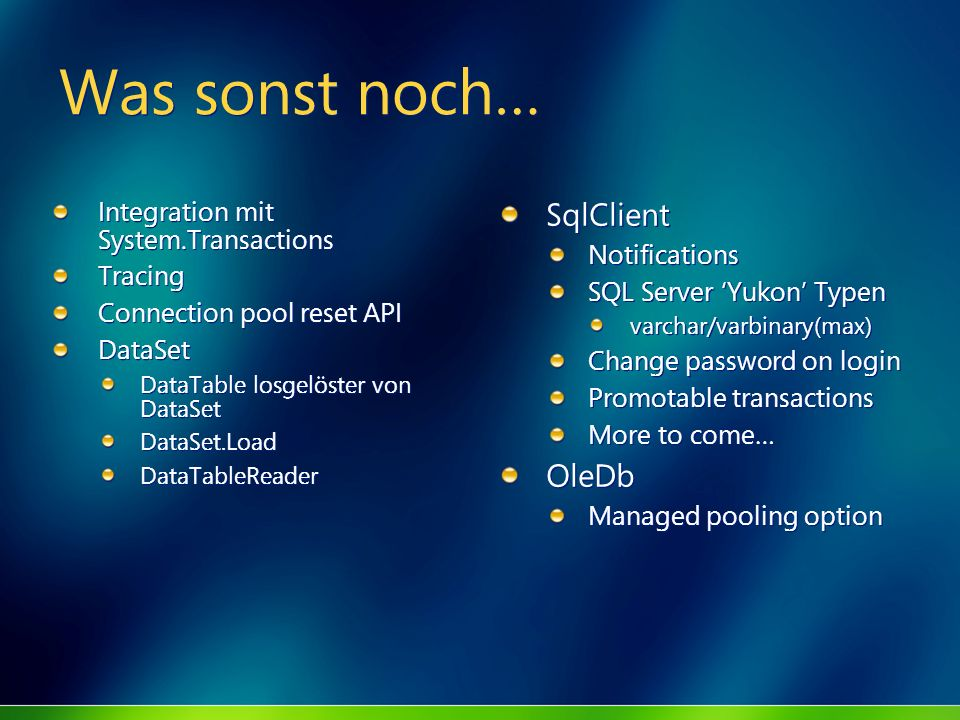 Was sonst noch… SqlClient OleDb Integration mit System.Transactions