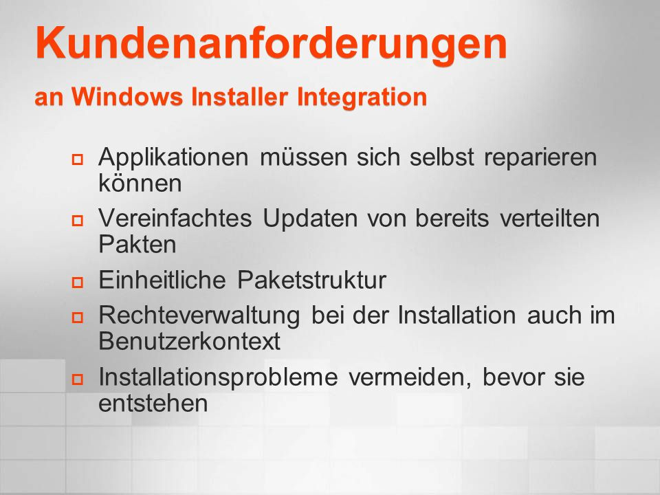 Kundenanforderungen an Windows Installer Integration