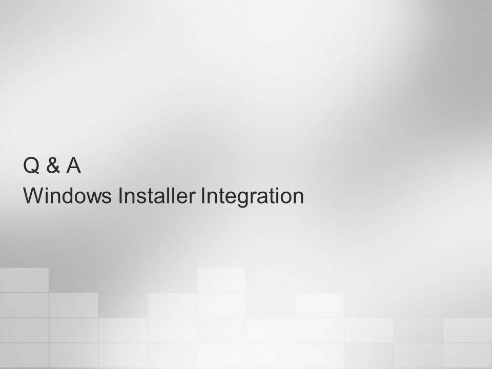 Q & A Windows Installer Integration