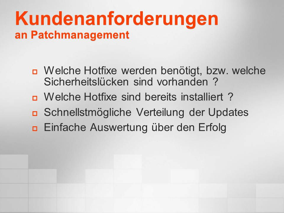 Kundenanforderungen an Patchmanagement