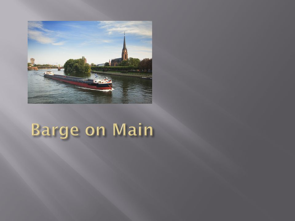 Barge on Main