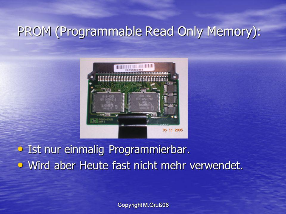 PROM (Programmable Read Only Memory):