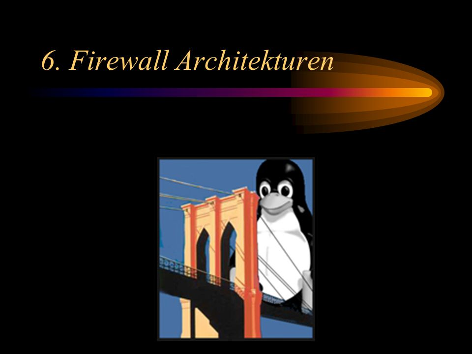 6. Firewall Architekturen