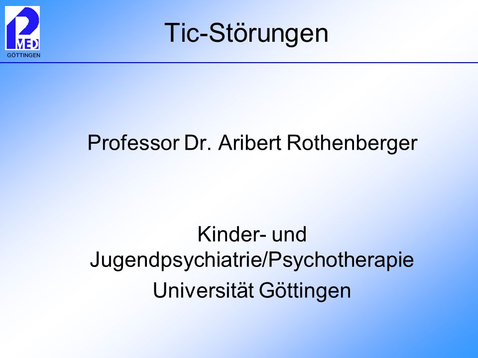 Tic-Störungen Professor Dr. Aribert Rothenberger