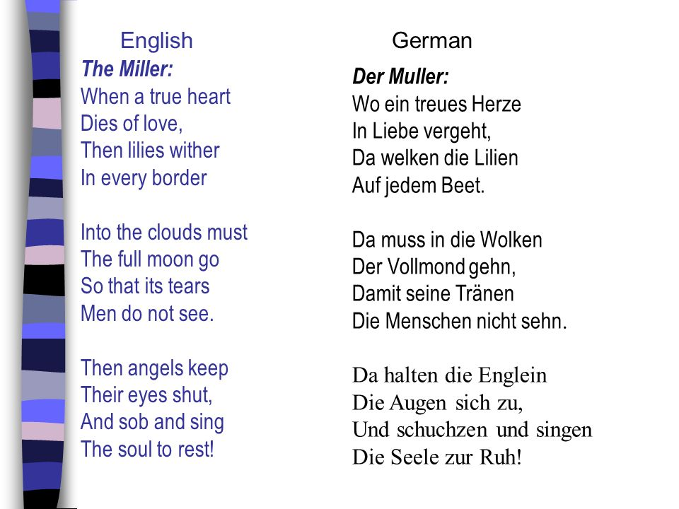 English German The Miller: When a true heart. Dies of love, Then lilies wither. In every border.