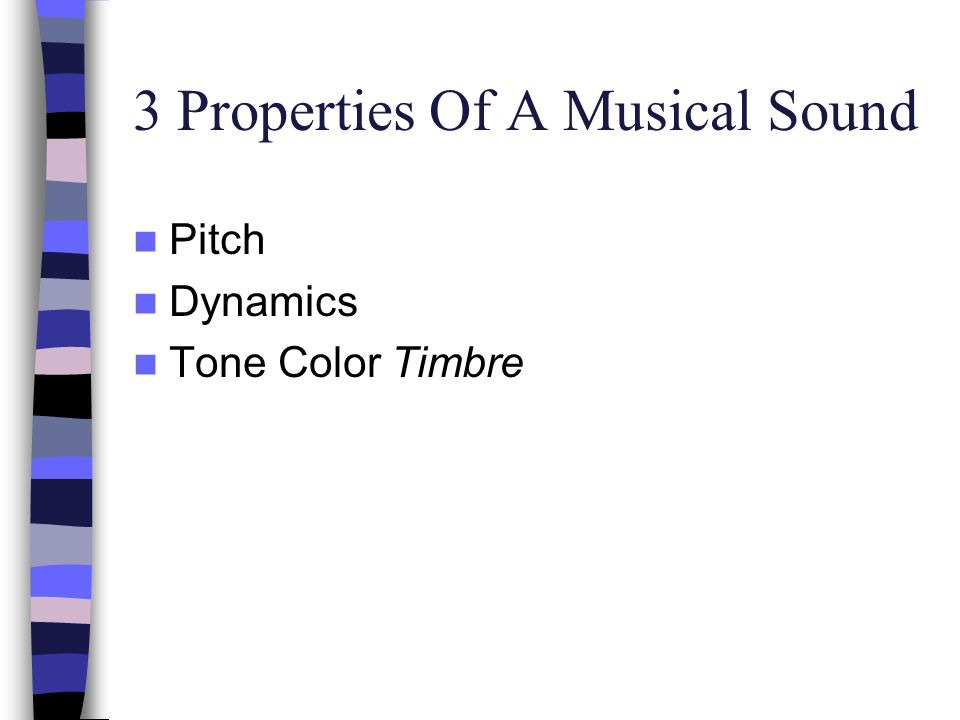 3 Properties Of A Musical Sound