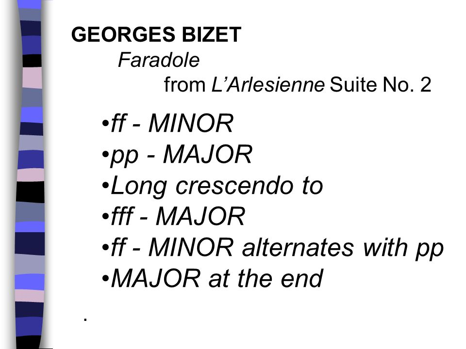 ff - MINOR alternates with pp MAJOR at the end