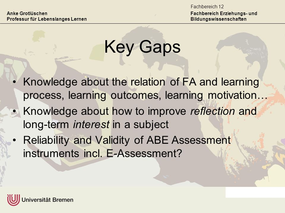 Key Gaps Knowledge about the relation of FA and learning process, learning outcomes, learning motivation…