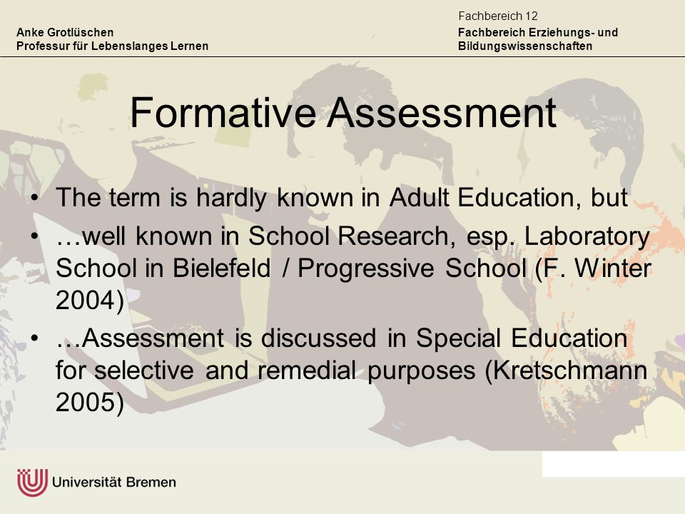 Formative Assessment The term is hardly known in Adult Education, but