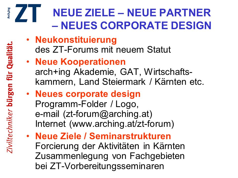 NEUE ZIELE – NEUE PARTNER – NEUES CORPORATE DESIGN