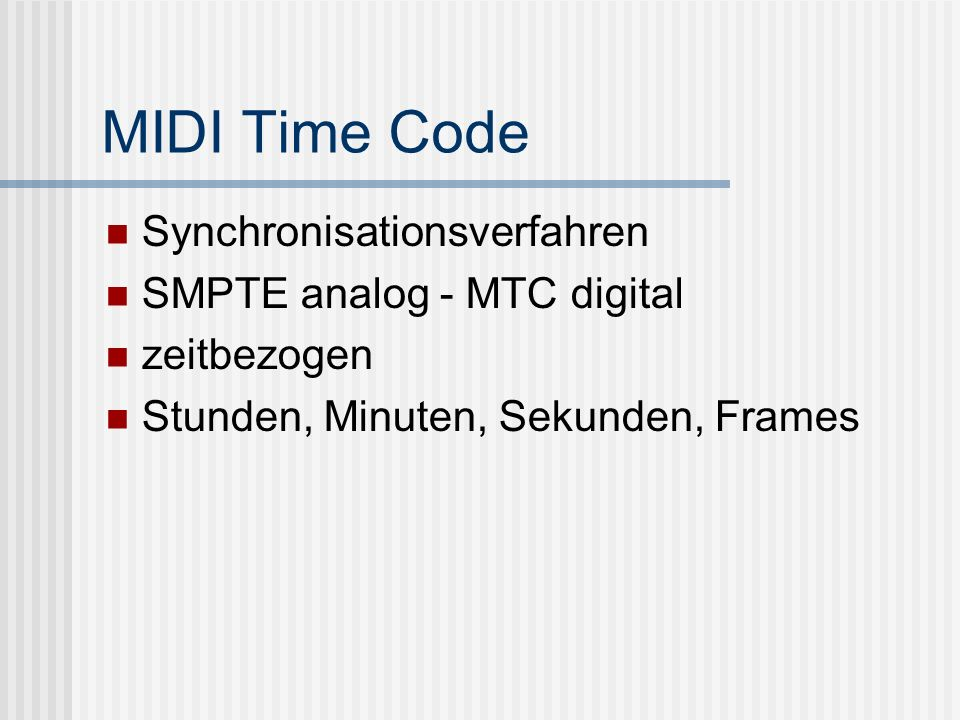 MIDI Time Code Synchronisationsverfahren SMPTE analog - MTC digital