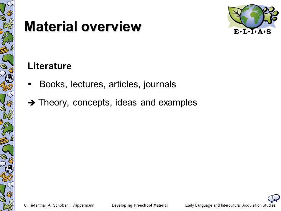 Material overview Literature  Books, lectures, articles, journals