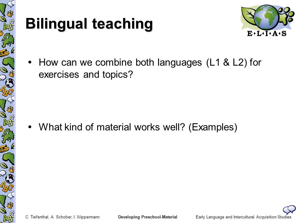 Bilingual teaching  How can we combine both languages (L1 & L2) for exercises and topics.