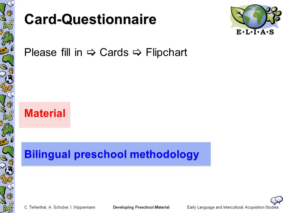 Card-Questionnaire Please fill in  Cards  Flipchart Material