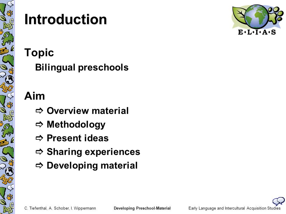 Introduction Topic Aim Bilingual preschools  Overview material