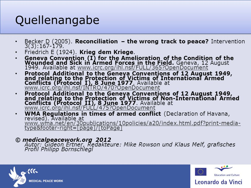 Quellenangabe Becker D (2005). Reconciliation – the wrong track to peace Intervention 3(3):