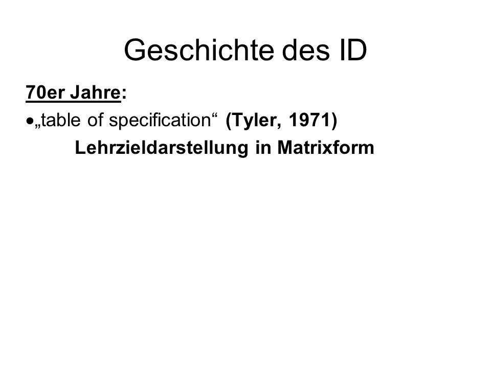 "Geschichte des ID 70er Jahre: ""table of specification (Tyler, 1971)"