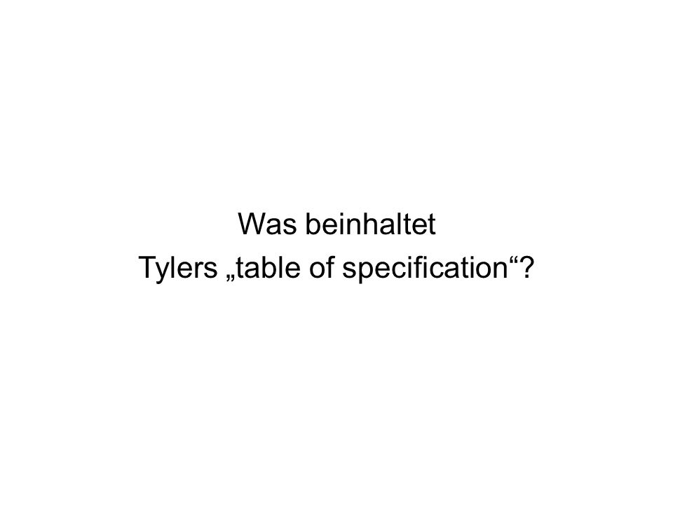 "Tylers ""table of specification"