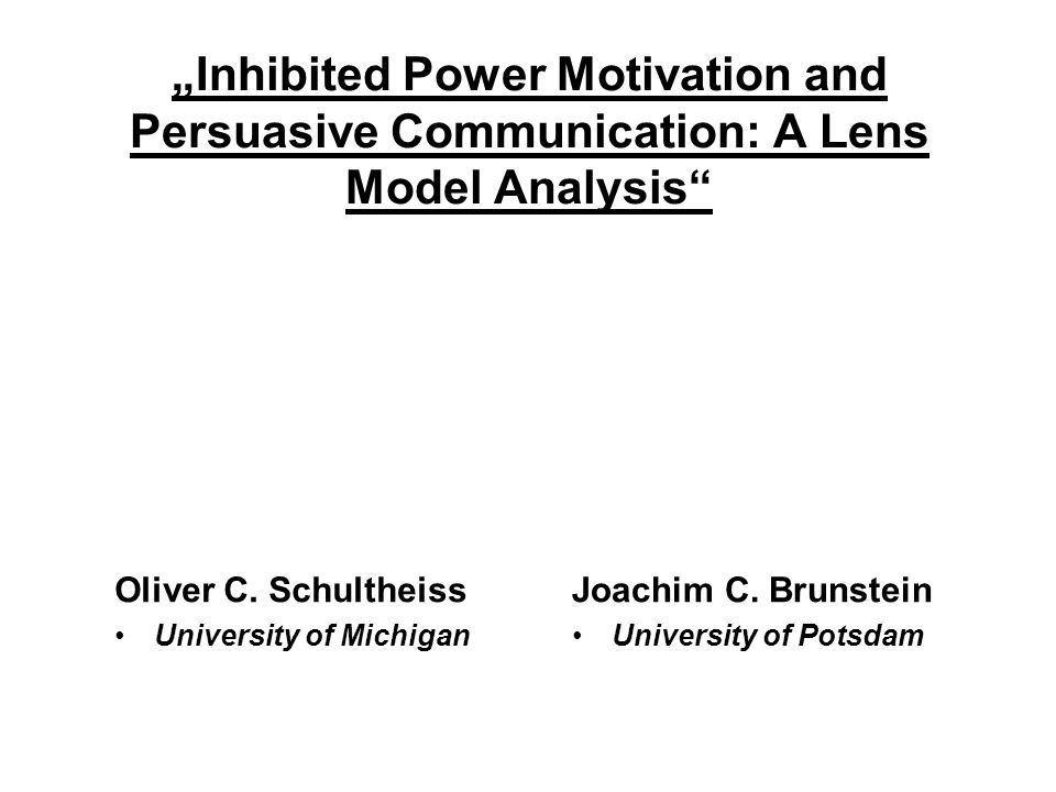 """Inhibited Power Motivation and Persuasive Communication: A Lens Model Analysis"