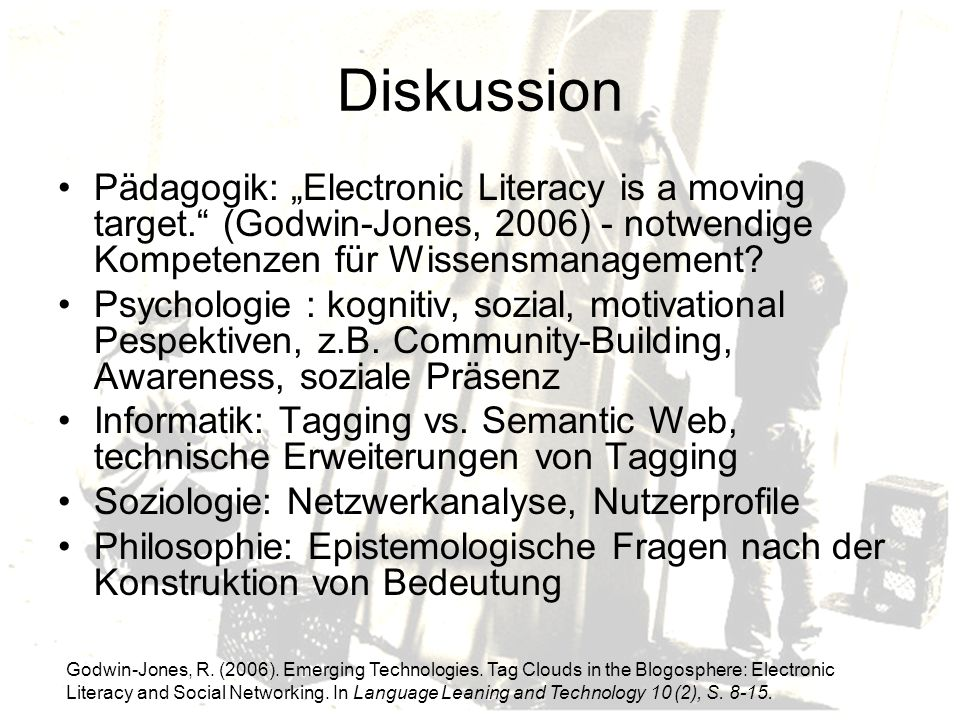 "Diskussion Pädagogik: ""Electronic Literacy is a moving target. (Godwin-Jones, 2006) - notwendige Kompetenzen für Wissensmanagement"