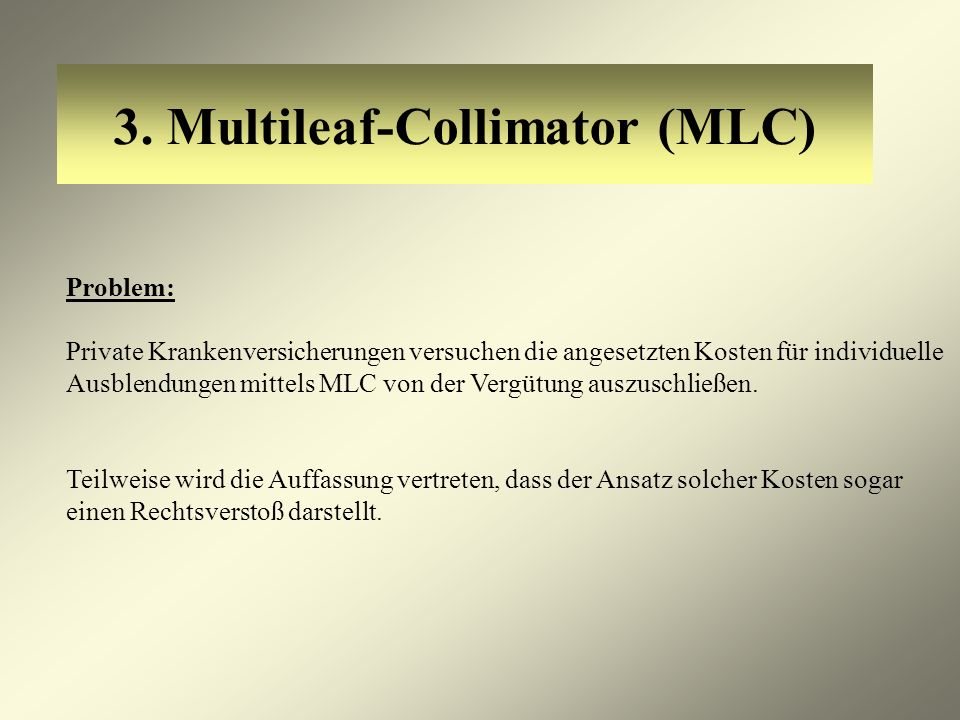3. Multileaf-Collimator (MLC)