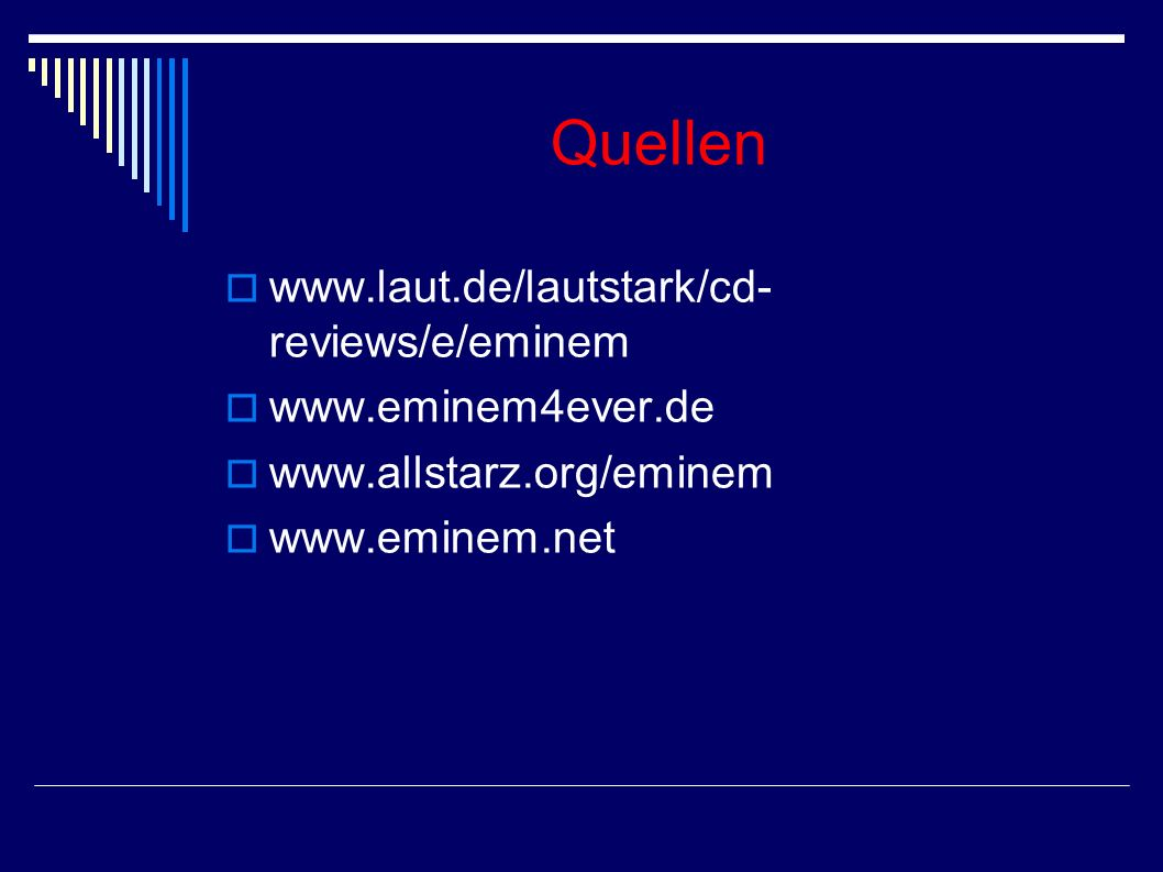 Quellen www.laut.de/lautstark/cd-reviews/e/eminem www.eminem4ever.de