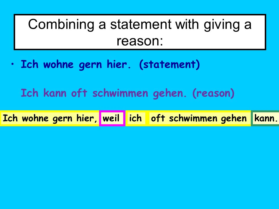 Combining a statement with giving a reason: