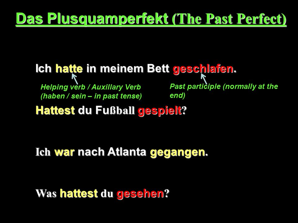 Das Plusquamperfekt (The Past Perfect)