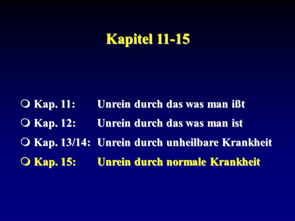 Kapitel 11-15 Kap. 11: Unrein durch das was man ißt