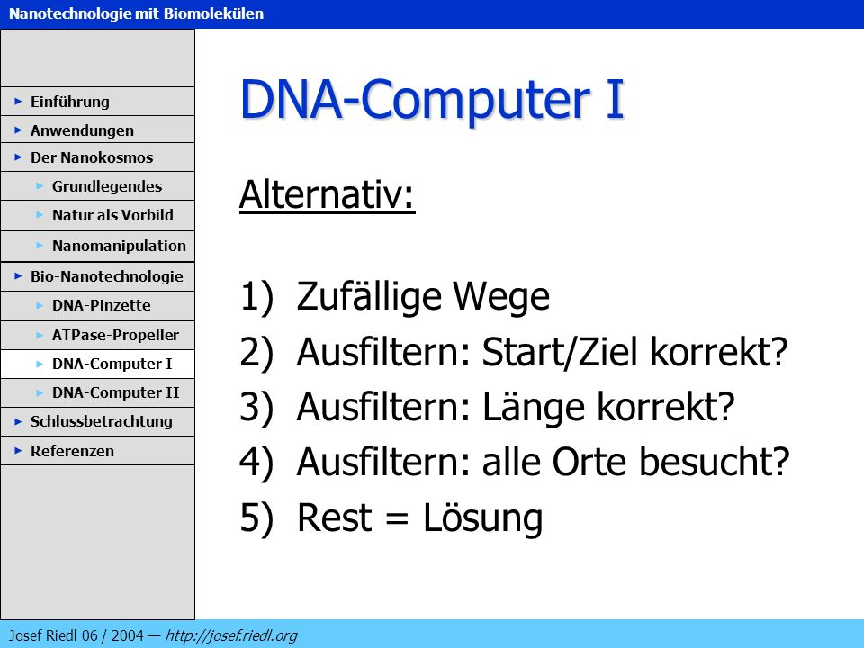 DNA-Computer I Alternativ: Zufällige Wege