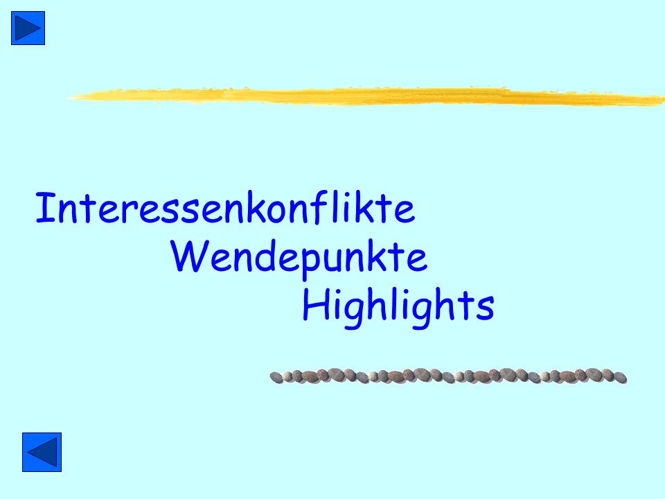Interessenkonflikte Wendepunkte Highlights