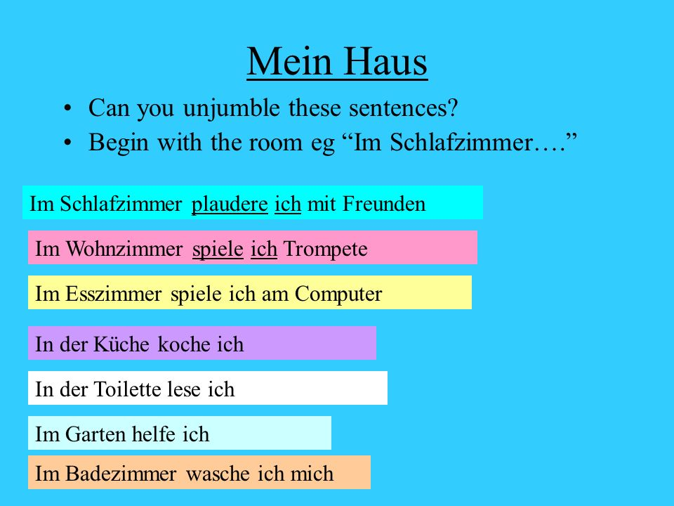Mein Haus Can you unjumble these sentences