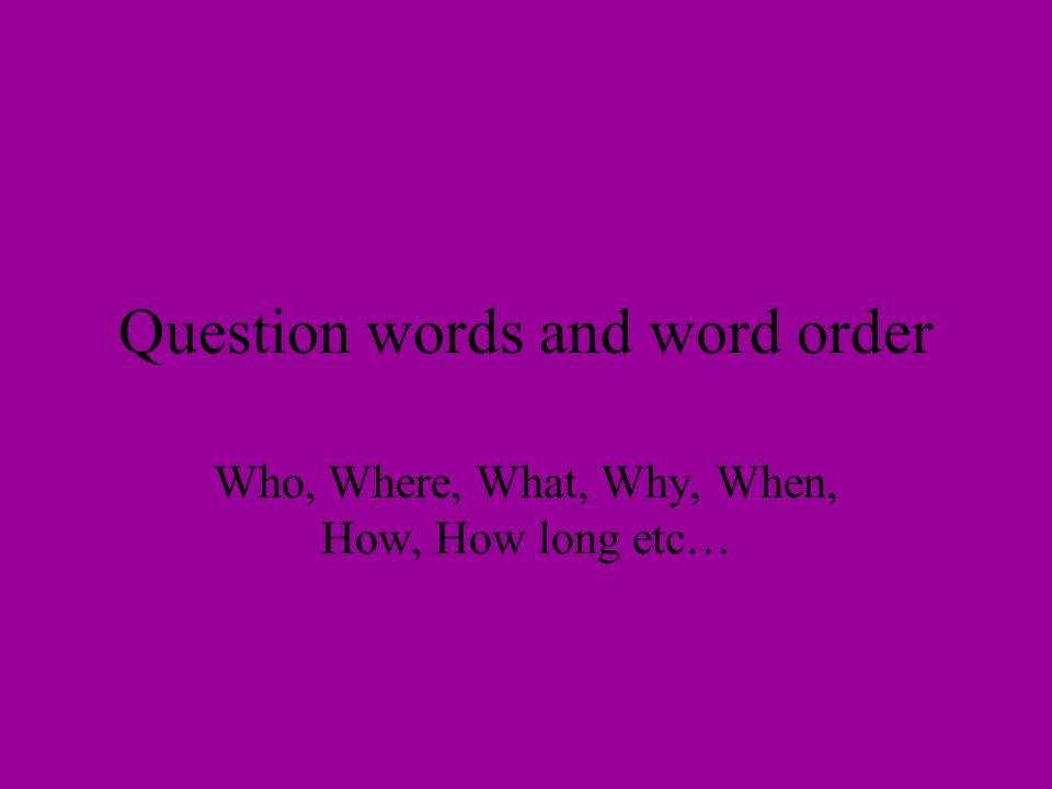 Question words and word order