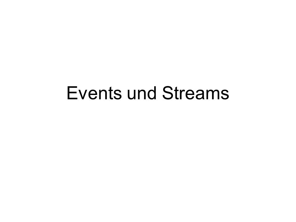 Events und Streams