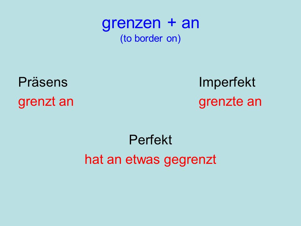 grenzen + an (to border on)