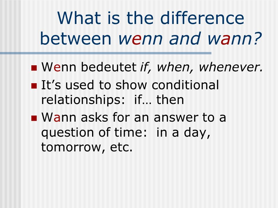 What is the difference between wenn and wann