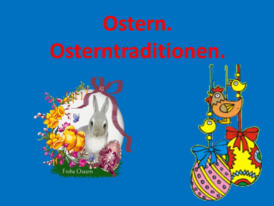 Ostern. Osterntraditionen.