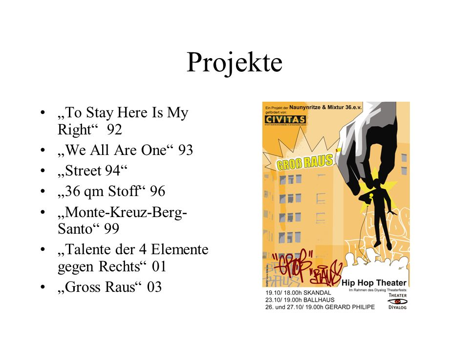 "Projekte ""To Stay Here Is My Right 92 ""We All Are One 93 ""Street 94"