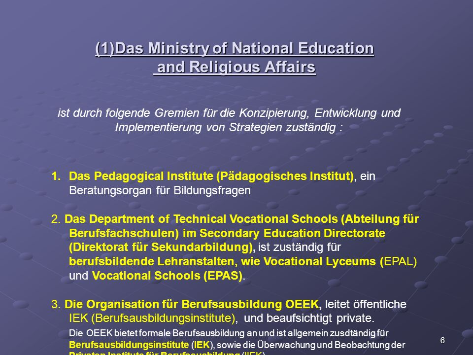 (1)Das Ministry of National Education and Religious Affairs