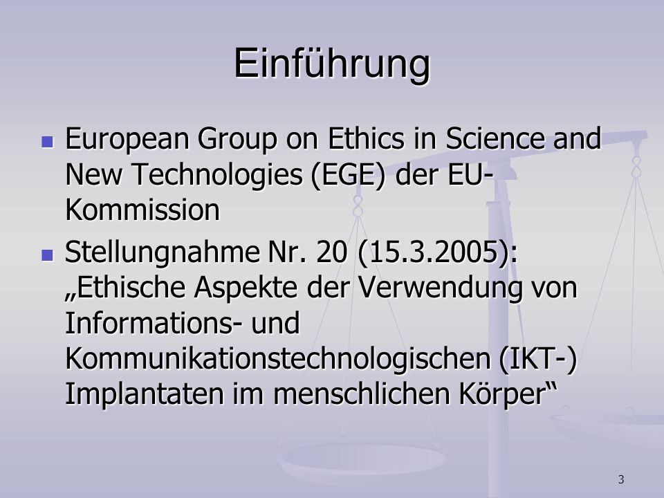 Einführung European Group on Ethics in Science and New Technologies (EGE) der EU-Kommission.