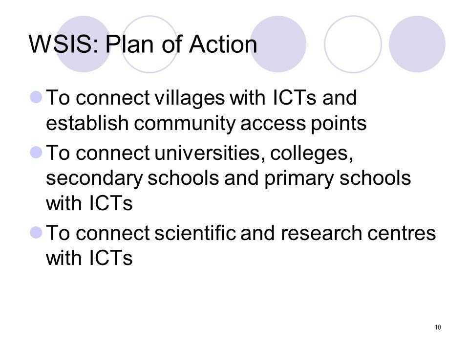 WSIS: Plan of Action To connect villages with ICTs and establish community access points.