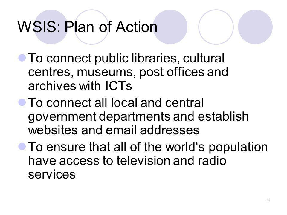 WSIS: Plan of Action To connect public libraries, cultural centres, museums, post offices and archives with ICTs.