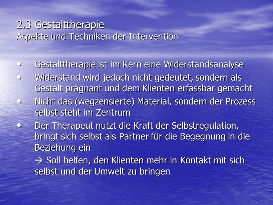 2.3 Gestalttherapie Aspekte und Techniken der Intervention