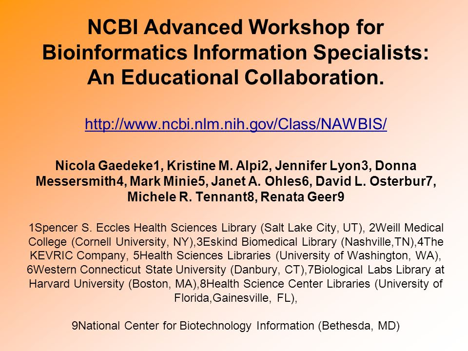 NCBI Advanced Workshop for Bioinformatics Information Specialists: An Educational Collaboration.