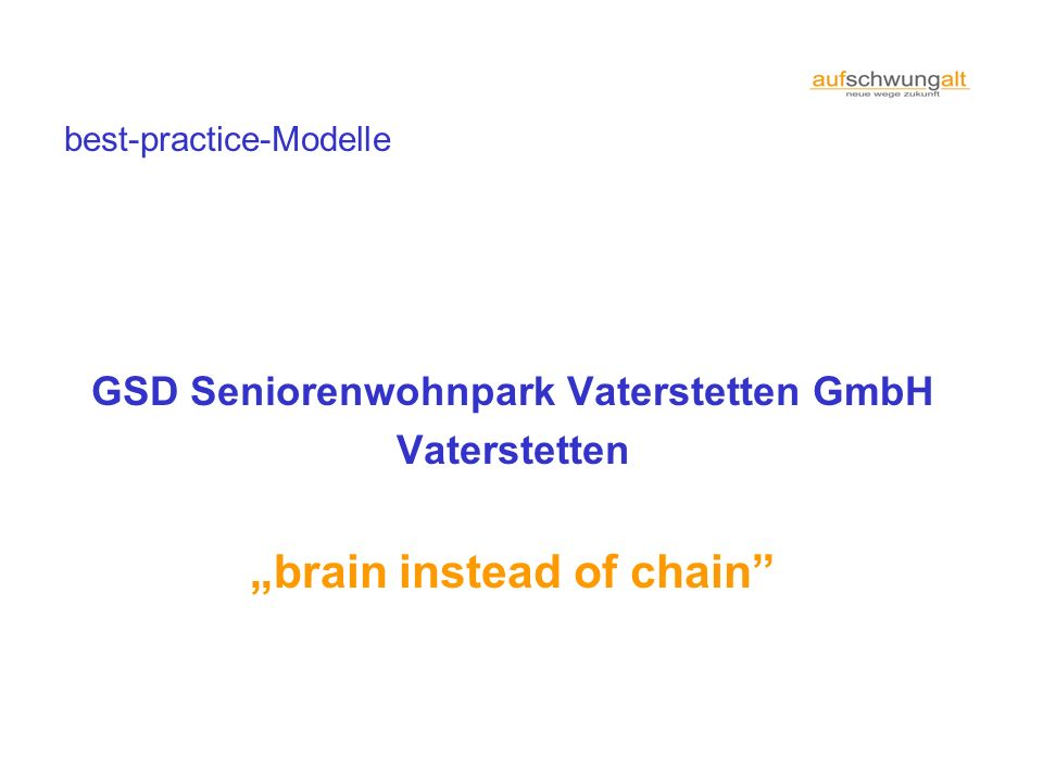 "GSD Seniorenwohnpark Vaterstetten GmbH ""brain instead of chain"