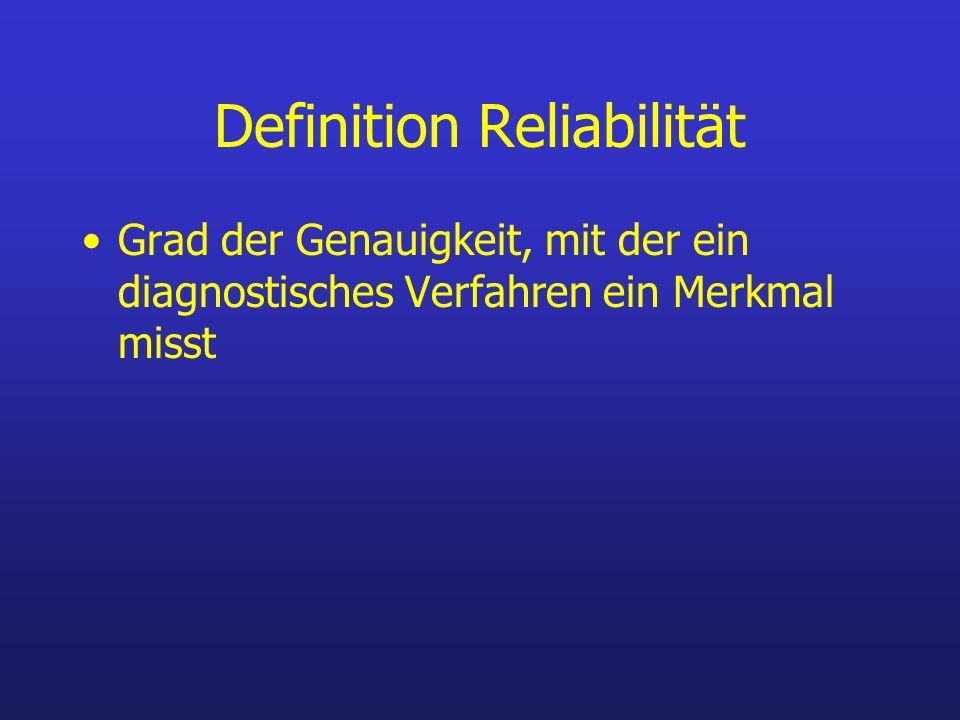 Definition Reliabilität