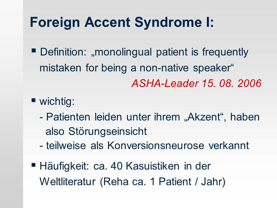Foreign Accent Syndrome I: