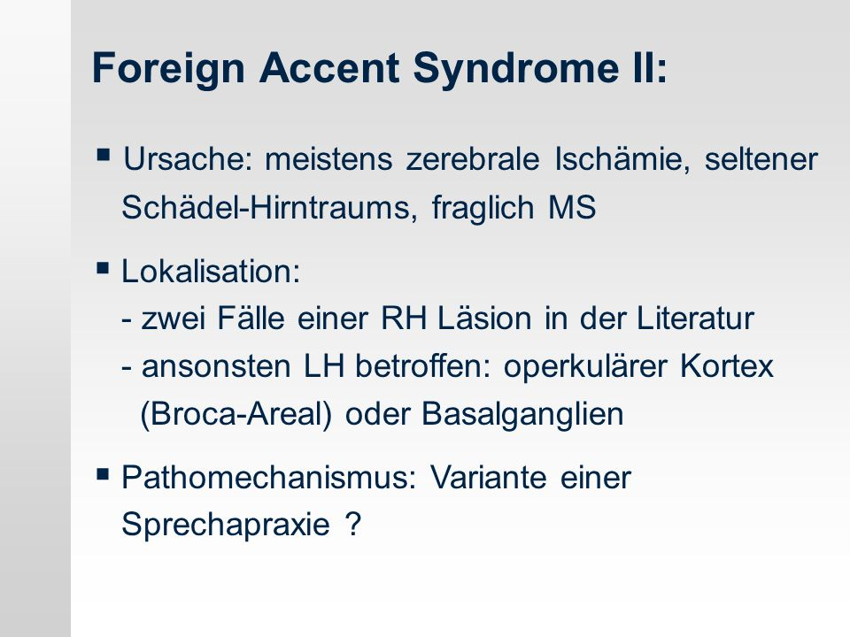 Foreign Accent Syndrome II: